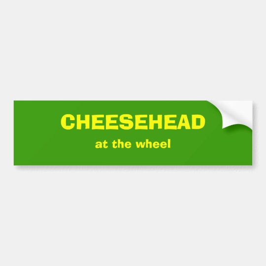 CHEESEHEAD at the wheel Bumper Sticker