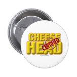 CheeseHead certificado Pin Redondo De 2 Pulgadas
