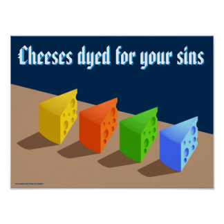 Cheeses Dyed For Your Sins Poster