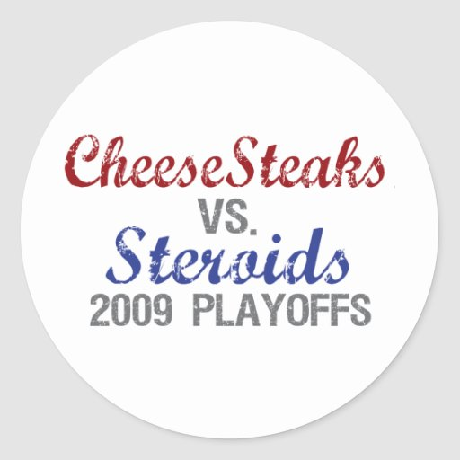 Cheesesteaks Steroids Classic Round Sticker