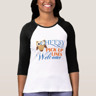 Cheesy Pick Up Lines Welcome T-shirt