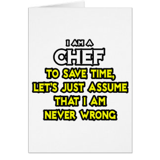 Chef .. Assume I Am Never Wrong Card
