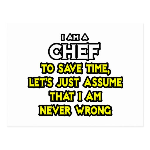 Chef .. Assume I Am Never Wrong Post Card