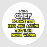 Chef .. Assume I Am Never Wrong Stickers