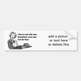 Chef & Cook Humor - Cooking with Wine Bumper Sticker
