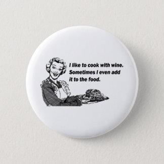 Chef & Cook Humor - Cooking with Wine Button