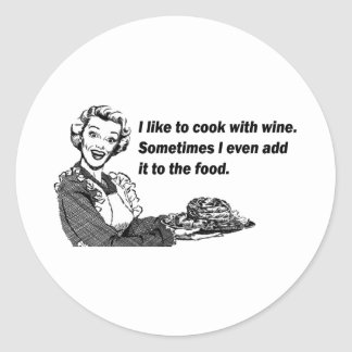 Chef & Cook Humor - Cooking with Wine Classic Round Sticker