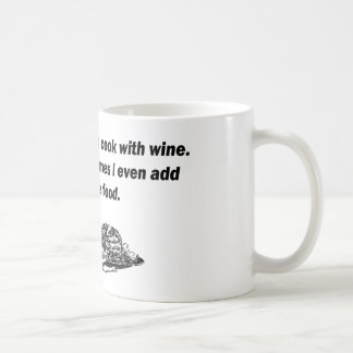 Chef & Cook Humor - Cooking with Wine Coffee Mug