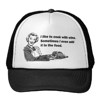 Chef & Cook Humor - Cooking with Wine Trucker Hat