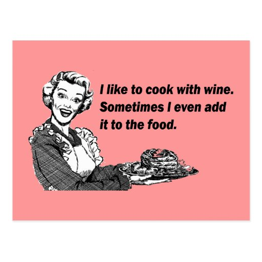 Chef & Cook Humor - Cooking with Wine Post Cards