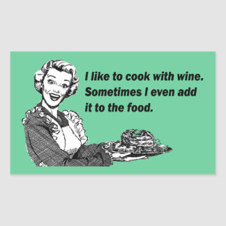 Chef & Cook Humor - Cooking with Wine Rectangular Sticker
