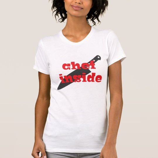 Chef Inside T-Shirt