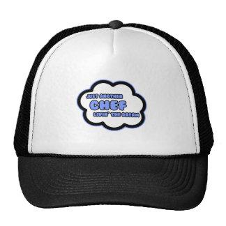 Chef .. Livin' The Dream Trucker Hat