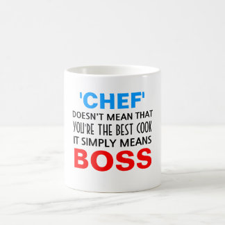 Chef means Boss Classic White Coffee Mug
