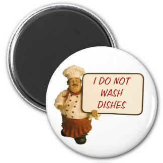 Chef Says I Do Not Wash Dishes 2 Inch Round Magnet
