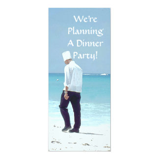 """CHEF WALKING BEACH, """"WE""""RE PLANNING A DINNER PARTY 4X9.25 PAPER INVITATION CARD"""