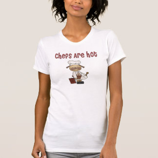 Chefs are hot tee shirt