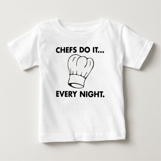 Chefs Do It... Every Night Baby T-Shirt