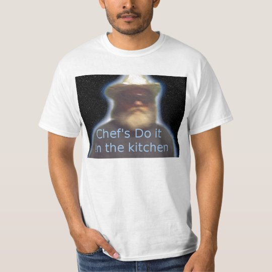 Chef's do it in the kitchen T-Shirt