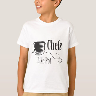 Chefs Like Pot T-Shirt
