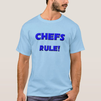 Chefs Rule! T-Shirt