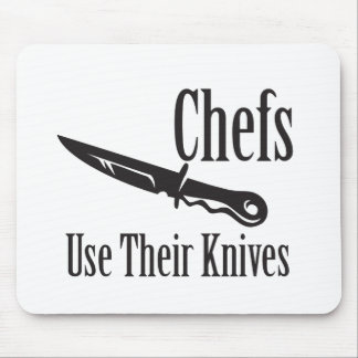 Chefs Use Their Knives Mouse Pad
