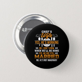 Chefs Wife He Working We Are Married Shirt Button