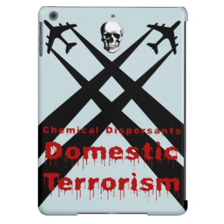 Chemical Dispersants are Domestic Terrorism iPad Air Cases