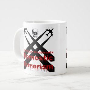 Chemical Dispersants are Domestic Terrorism Giant Coffee Mug