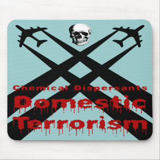 Chemical Dispersants are Domestic Terrorism Mouse Pads