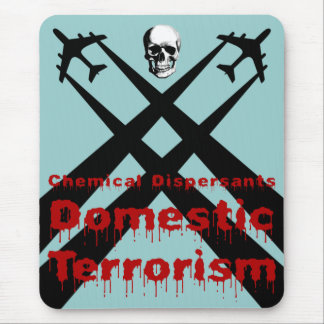 Chemical Dispersants are Domestic Terrorism Mouse Pad