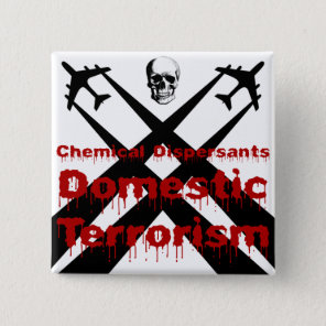 Chemical Dispersants are Domestic Terrorism Pinback Button