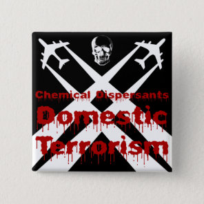 Chemical Dispersants are Domestic Terrorism Pinback Button