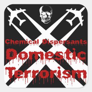 Chemical Dispersants are Domestic Terrorism Square Stickers