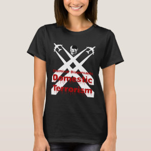 Chemical Dispersants are Domestic Terrorism T-Shirt