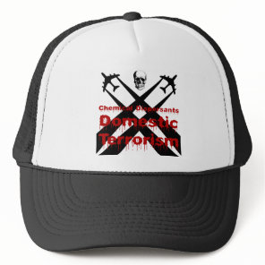 Chemical Dispersants are Domestic Terrorism Trucker Hat