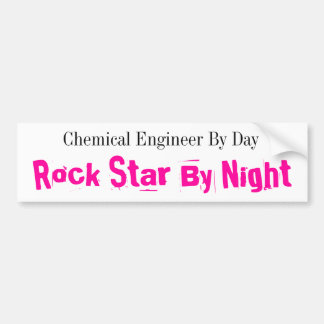 Chemical Engineer By Day, Rock Star By Night Bumper Sticker