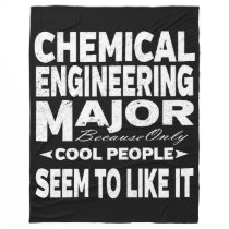 Chemical Engineer College Major Only Cool People Fleece Blanket