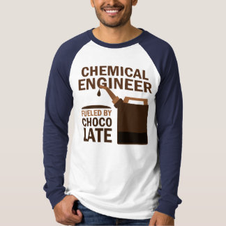 Chemical Engineer (Funny) Chocolate Shirt