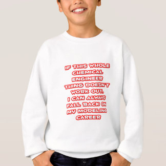 Chemical Engineer Humor ... Modeling Career Sweatshirt