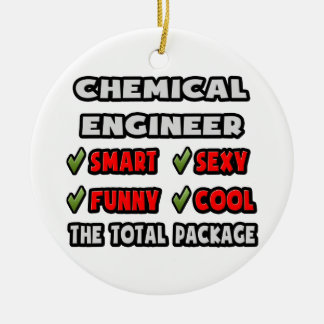 Chemical Engineer ... The Total Package Ceramic Ornament