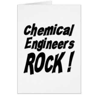 Chemical Engineers Rock! Greeting Card