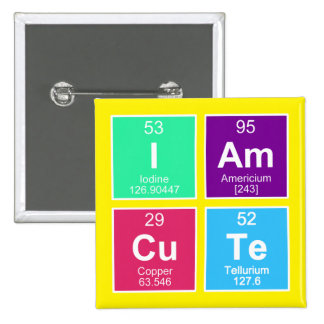 Chemical periodic table of elements: IAm CuTe Pinback Button