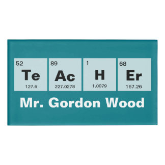 Chemical periodic table of elements: TeAcHEr Name Tag
