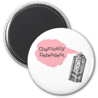 Chemically Dependent Hair Stylist Magnet