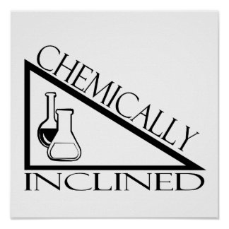 Chemically Inclined Poster