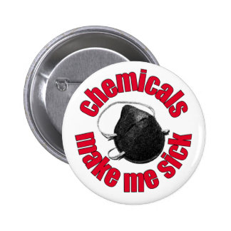 chemicals make me sick - mask 2 inch round button