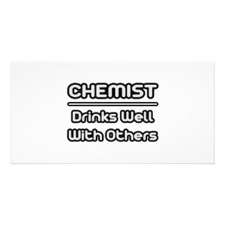 Chemist...Drinks Well With Others Customized Photo Card