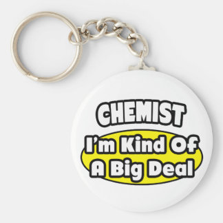 Chemist = Kind of a Big Deal Basic Round Button Keychain