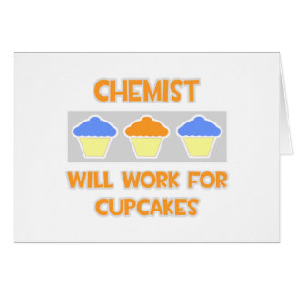 Chemist ... Will Work For Cupcakes Card
